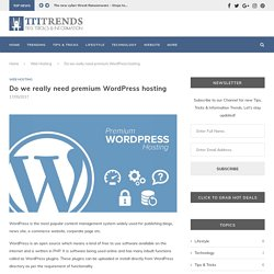 Do we really need premium WordPress hosting - Web Hosting - TTI Trends