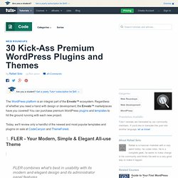 30 Kick-Ass Premium WordPress Plugins and Themes