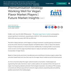 Premiumisation Strategy Working Well for Vegan Flavor Market Players
