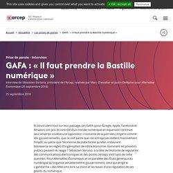 GAFA : « Il faut prendre la Bastille numérique »