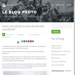 Faites une photo au lieu de prendre une photo! - Nicolas CROCE Photography