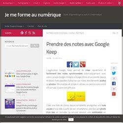 Tutoriel : prendre des notes avec Google Keep