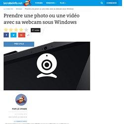 Prendre une photo ou une vidéo avec sa webcam sous Windows