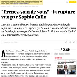 """""""Prenez-soin de vous"""" :la rupture vue par Sophie Calle - 9 juin 2007"""