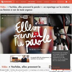 « YouTube, elles prennent la parole » : un reportage sur la création au féminin à voir de toute urgence - Pop culture