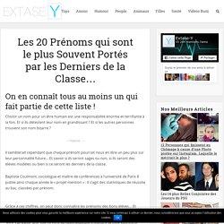 Les 20 Prénoms qui sont le plus Souvent Portés par les Derniers de la Classe...