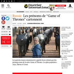 """Russie. Les prénoms de """"Game of Thrones"""" cartonnent"""