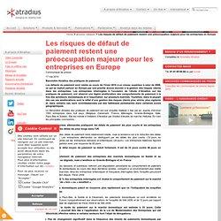 Les risques de défaut de paiement restent une préoccupation majeure pour les entreprises en Europe - Atradius