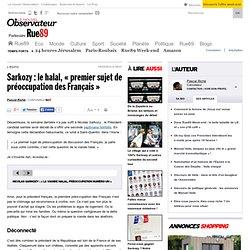 Sarkozy: le halal, «premier sujet de préoccupation des Français» | Rue89 Présidentielle