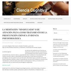 """La meditación """"mindfulness"""" o de atención plena como tratamiento de la preocupación crónica: Evidencia psicofisiológica"""