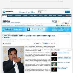 CIDH preocupada por desaparición de periodista Stephania Cardoso