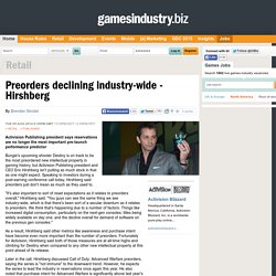 Preorders declining industry-wide - Hirshberg