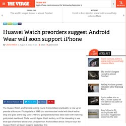 Huawei Watch preorders suggest Android Wear will soon support iPhone