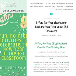 8 Fun, No Prep Activities to Rock the New Year in the ESL Classroom – Get Up. Get Out. Get Lost.