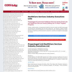 HealthCare Services Industry Executives Prepackaged, Customized Email Lists, Telemarketing Lists and Direct Mailing List - Confaab