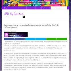 """Agua para borrar memorias Preparación de """"Agua Solar Azul"""" de Ho'oponopono – Soy Espiritual"""