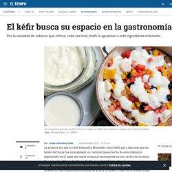 Usos del kéfir en la preparación de alimentos - Gastronomía - Cultura