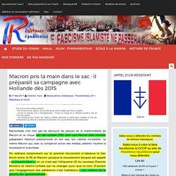 Macron pris la main dans le sac : il préparait sa campagne avec Hollande dès 2015