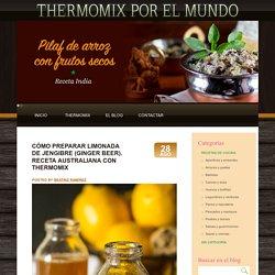 Cómo preparar limonada de jengibre (Ginger beer). Receta Australiana con Thermomix - Thermomix en el mundo Thermomix en el mundo