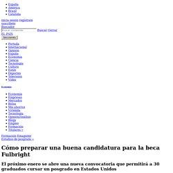 Cómo preparar una buena candidatura para la beca Fulbright