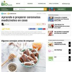 Aprende a preparar caramelos medicinales en casa - Notas - La Bioguía