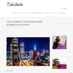 Cómo preparar tu primera salida fotográfica nocturna - Cultura Bogotá