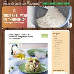 Cómo preparar ensalada de Quinoa con vinagreta de nueces con Thermomix - Trucos de cocina Thermomix Trucos de cocina Thermomix