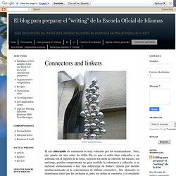 """El blog para preparar el """"writing"""" de la Escuela Oficial de Idiomas: Connectors and linkers"""