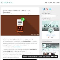 Preparare un file da stampare (Adobe Illustrator) - SEOTurtle