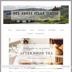 Come preparare un perfetto Afternoon Tea con ricette scozzesi – Nel cuore della Scozia