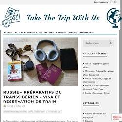 Russie - Préparatifs du Transsibérien - Visa et réservation de train