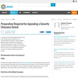 Preparation Required for Appealing a Security Clearance Denial