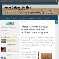 Tessons et neutrons. Préparation à l'analyse XRF des céramiques archéologiques (seconde partie) – ArchéOrient – Le Blog