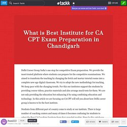 What is Best Institute for CA CPT Exam Preparation in Chandigarh