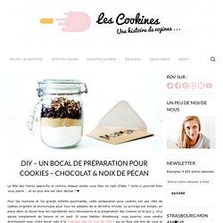 DIY – Un bocal de préparation pour Cookies – Chocolat & noix de pécan