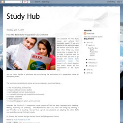 Study Hub: Find The Best IELTS Preparation Course Online