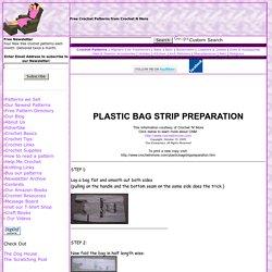 Plastic Bag Strip Preparation for Crochet - Courtesy of Crochetnmore.com