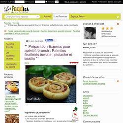 Recette de ** Préparation Express pour apéritif, brunch : Palmitos feuilletés tomate , pistache et basilic **
