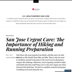 San Jose Urgent Care: The Importance of Hiking and Running Preparation