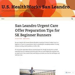 San Leandro Urgent Care Offer Preparation Tips for 5K Beginner Runners
