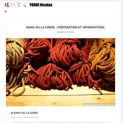 Nawa ou la corde : préparation et informations générales - Yoroi Shibari (fr)