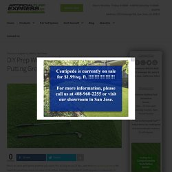 Preparation Steps for Installing the Best Putting Greens DIY
