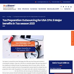 Tax Preparation Outsourcing for USA CPA: 6 Major benefits in Tax season 2021 - AcoBloom International
