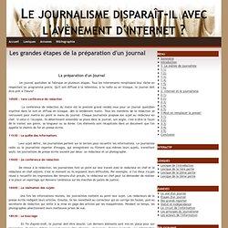 Les grandes étapes de la préparation d'un journal - Le journalisme disparaît-il avec l'avènement d'internet ?