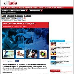 Préparation physique - Entraîner ses mains pour le judo