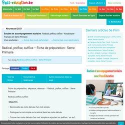 Radical, préfixe, suffixe - Fiche de préparation : 5eme Primaire - Pass Education