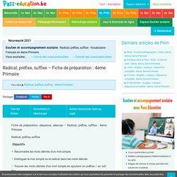 Radical, préfixe, suffixe - Fiche de préparation : 4eme Primaire - Pass Education