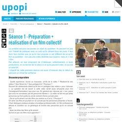 Séance 1 - Préparation + réalisation d'un film collectif