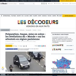 Préparation, traque, mise en scène : les révélations du «Monde» sur les attentats en région parisienne