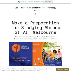 Make a Preparation for Studying Abroad at VIT Melbourne